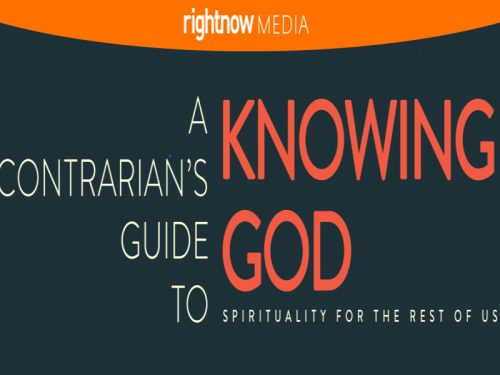Contrarians Guide to Knowing God Small Group Study