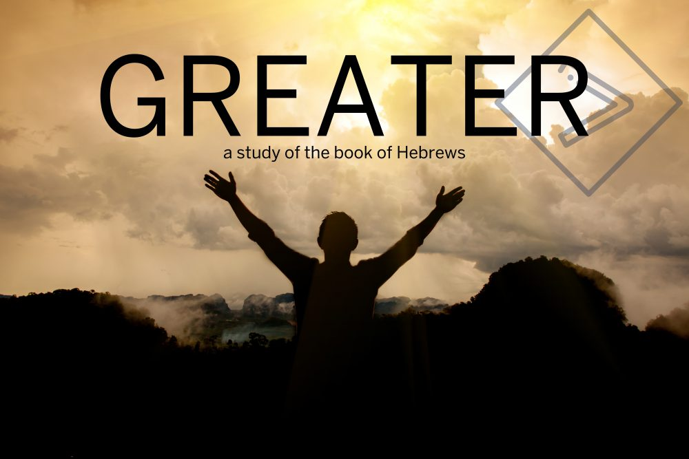 GREATER     OUR GREAT HIGH PRIEST